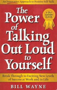 Orlando Espinosa The Power of Talking Out Loud to Yourself An Innovative Approach to Positive SelfTalk