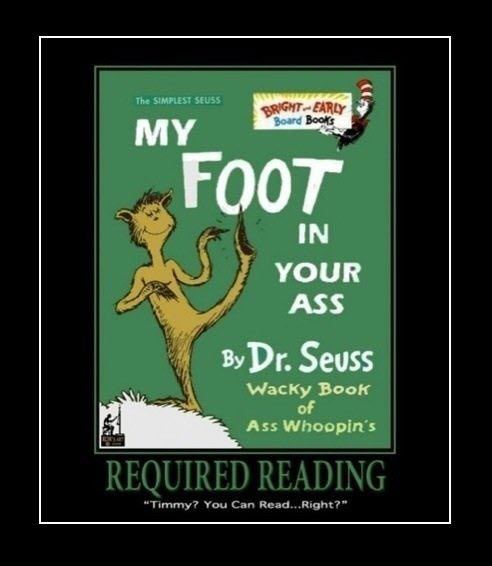 Dr suess foot in ass