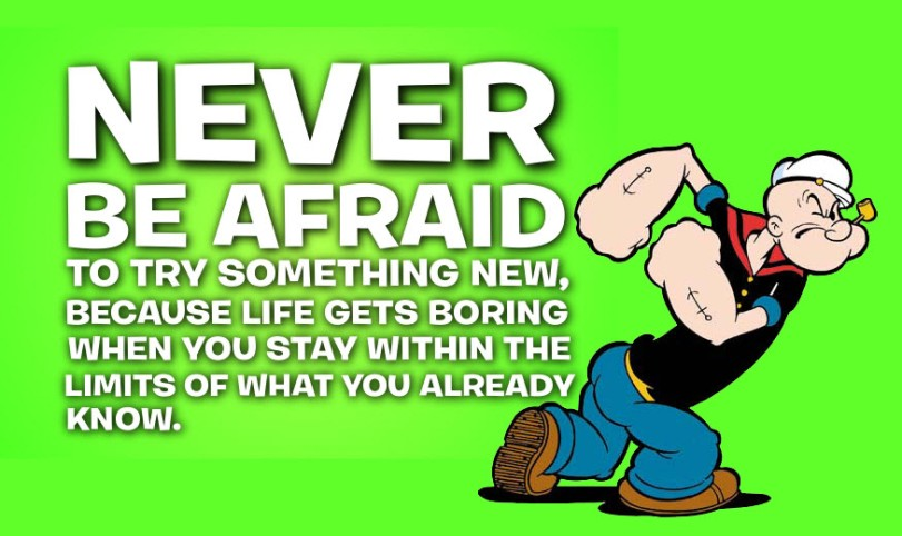 never-be-afraid-to-try-something-new-orlando espinosa