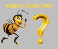 would you rather-beemovie_orlando espinosa