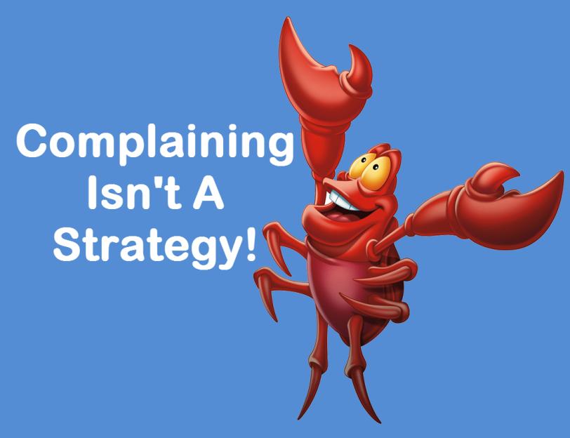 complaining isn't a strategy-orlando espinosa