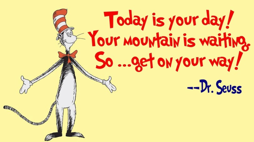 Dr Seuss Today Is Your Day Quote: Today Is Your Day