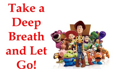 breathe in take a deep breath and let go orlando espinosa toy story