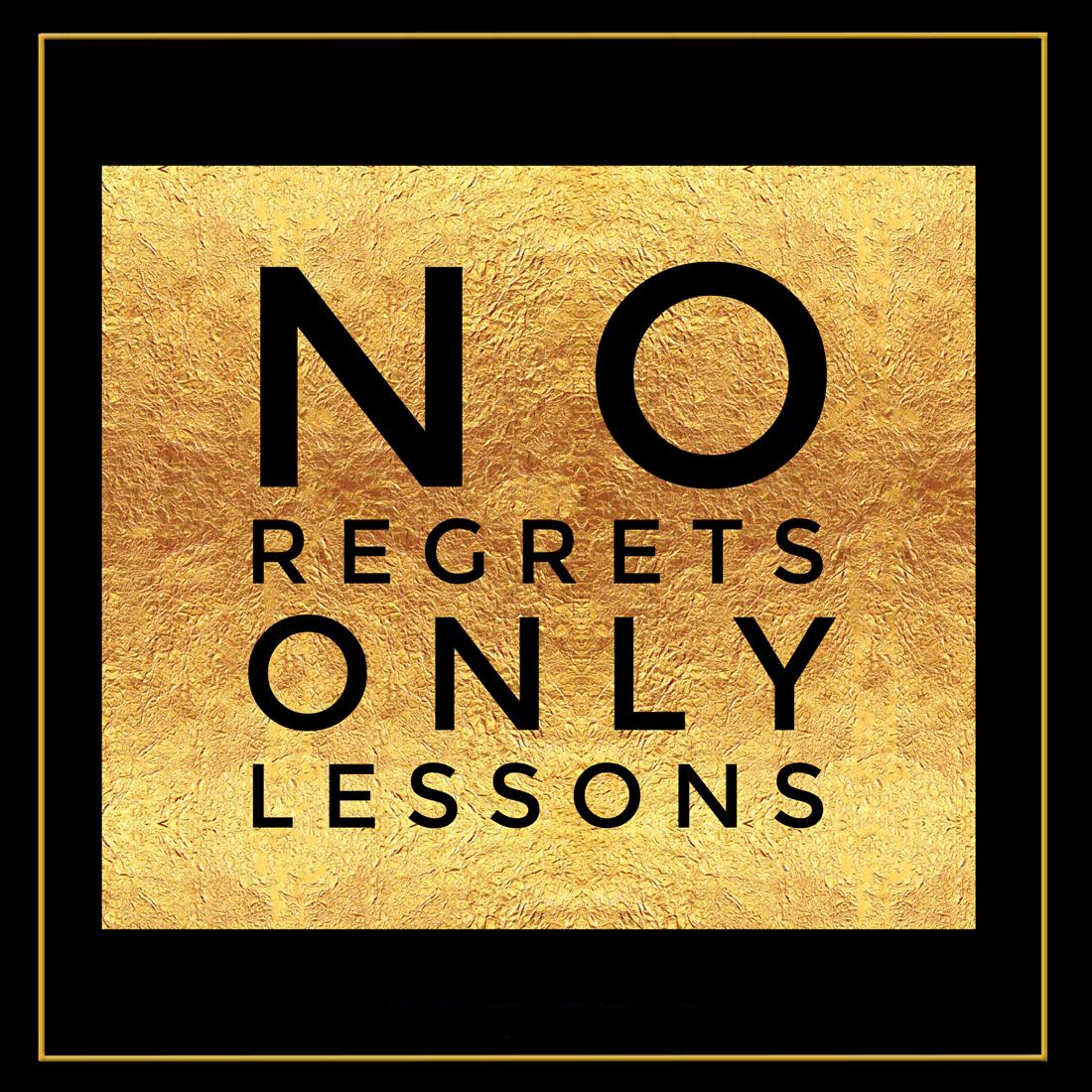 One Life No Regrets: No Regrets In Life