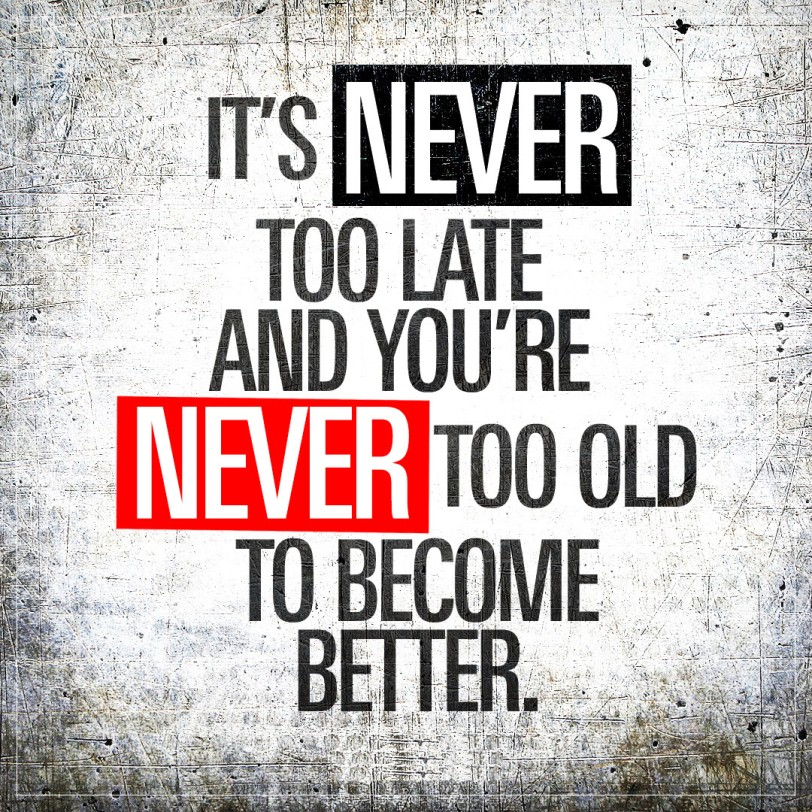 Image result for its never too late