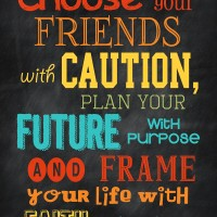 Choose Friends Who