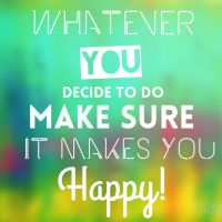 Once You Decide To Be Happy