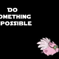 Do Something Impossible