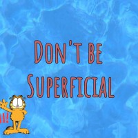 Don't Be Superficial