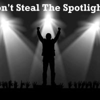 Don't Steal The Spotlight