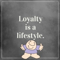 Loyalty Is A Lifestyle