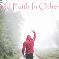 Build Faith In Others