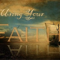 Using Your Faith