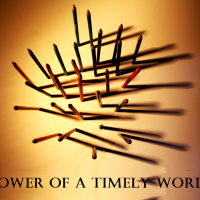 Power Of A Timely Word