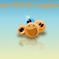 There Will Be Laughter