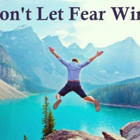 Don't Let Fear Win