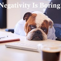 Negativity Is Boring