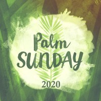 Happy Palm Sunday 2020
