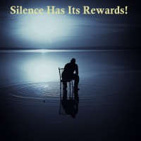 Silence Has Its Rewards