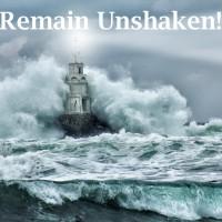 Remain Unshaken