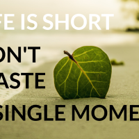 Don't Waste A Single Moment