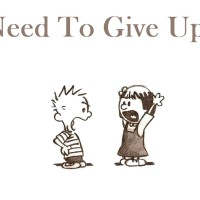 Need To Give Up