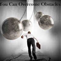 You Can Overcome Obstacles