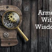 Armed With Wisdom