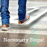 Necessary Steps