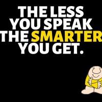 The Less You Speak