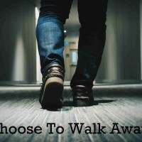 Choose To Walk Away