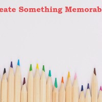 Create Something Memorable