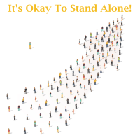 It's Okay To Stand Alone